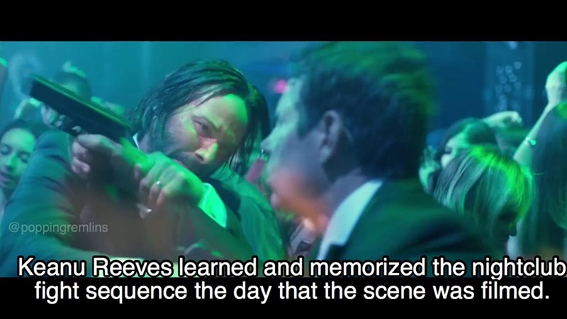 Music - @poppingremlins Keanu Reeves learned and memorized the nightclub fight sequence the day that the scene was filmed.