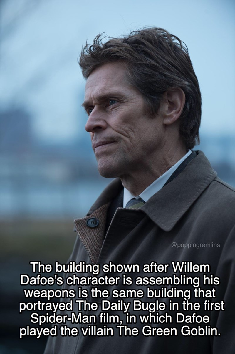 Poster - @poppingremlins The building shown after Willem Dafoe's character is assembling his weapons is the same building that portrayed The Daily Bugle in the first Spider-Man film, in which Dafoe played the villain The Green Goblin.