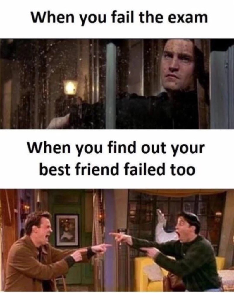 Photo caption - When you fail the exam When you find out your best friend failed too