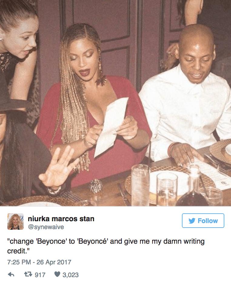 "Photo caption - niurka marcos stan Follow @synewaive ""change 'Beyonce' to 'Beyoncé' and give me my damn writing credit."" 7:25 PM -26 Apr 2017 917 3,023"