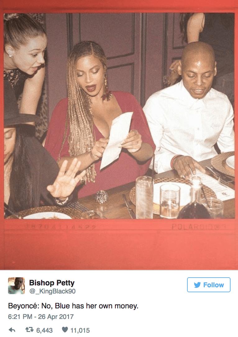 Photo caption - POLARDIG 22 Bishop Petty @_KingBlack90 Follow Beyoncé: No, Blue has her own money 6:21 PM-26 Apr 2017 t 6,443 11,015
