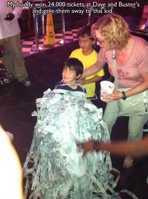 Fun - My buddy won,24,000 tickets, at, Dave and Buster's and gave them away to this kid. WET FOR