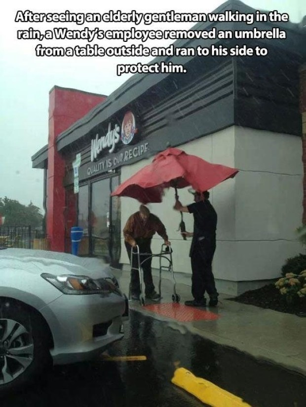 Vehicle - Afterseeing anelderlygentleman walking in the rain,a Wendy's employeeremoved an umbrella fromatable outsideand ran to his side to protect him. QUALITY IS CUR RECIPE