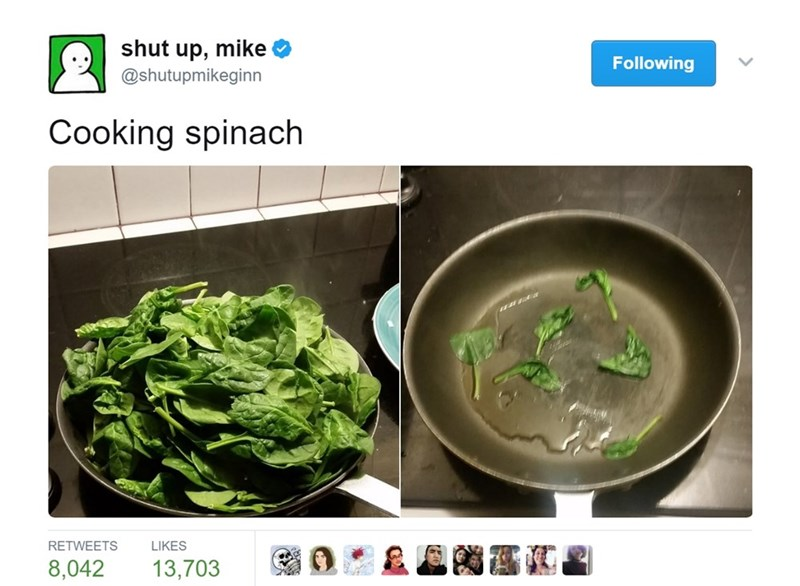 Food - shut up, mike Following @shutupmikeginn Cooking spinach LIKES RETWEETS 8,042 13,703
