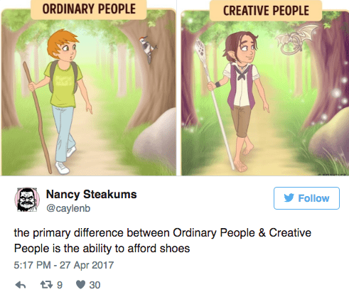 Joint - ORDINARY PEOPLE CREATIVE PEOPLE Nancy Steakums @caylenb Follow the primary difference between Ordinary People & Creative People is the ability to afford shoes 5:17 PM-27 Apr 2017 9 30