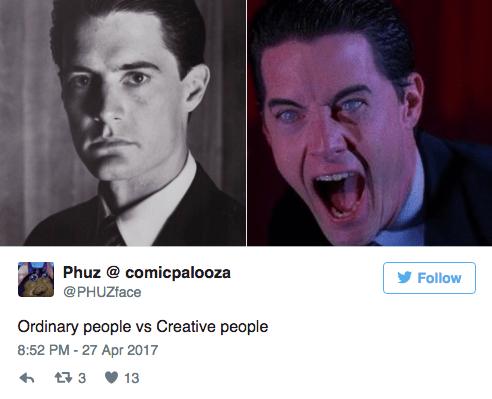 Face - Phuz @ comicpalooza @PHUZface Follow Ordinary people vs Creative people 8:52 PM -27 Apr 2017 3 13