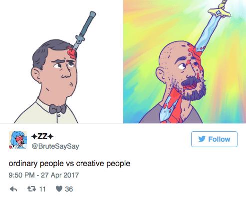 Cartoon - ZZ Follow @BruteSaySay ordinary people vs creative people 9:50 PM -27 Apr 2017 t11 36