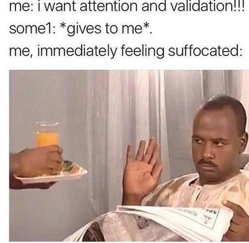 Man refusing orange juice meme about needing attention and changing mind.