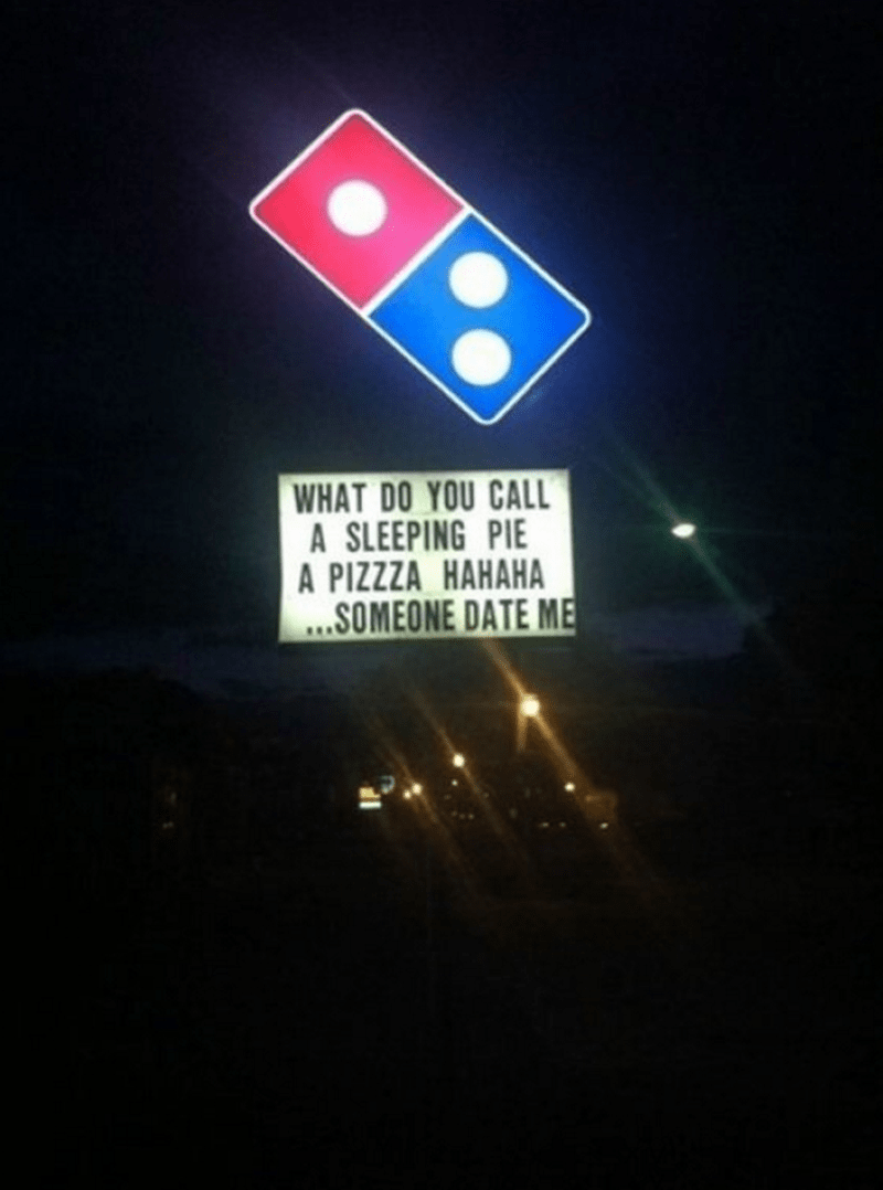 Traffic sign - WHAT DO YOU CALL A SLEEPING PIE A PIZZZA HAHAHA ..SOMEONE DATE ME
