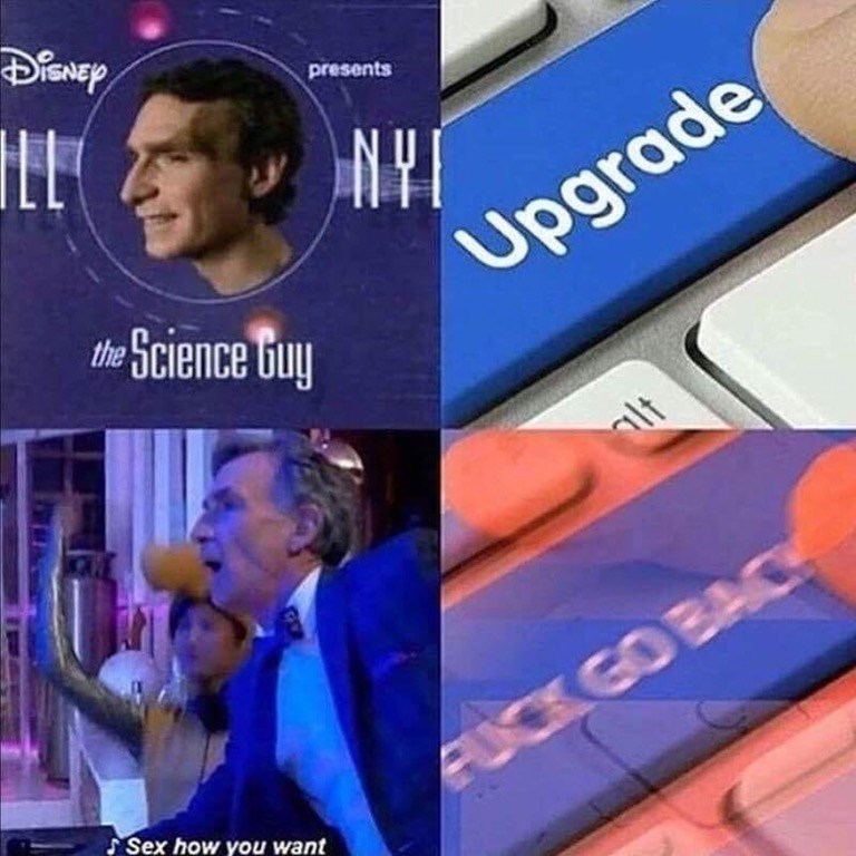 Bill Nye upgrade meme in the days after his netflix show released, wants to go back to old bill nye.