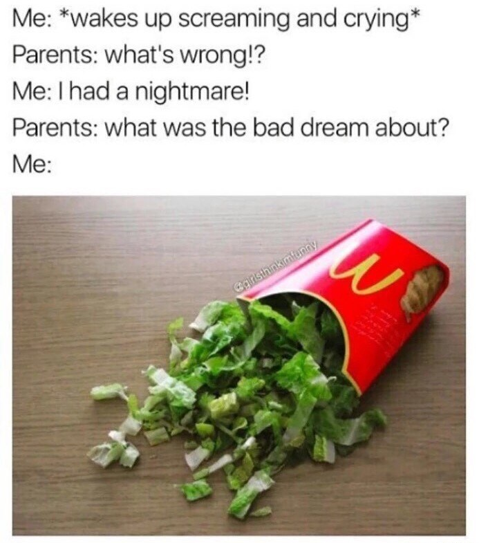meme about waking up from a nightmare where McDonald's serves lettuce instead of fries