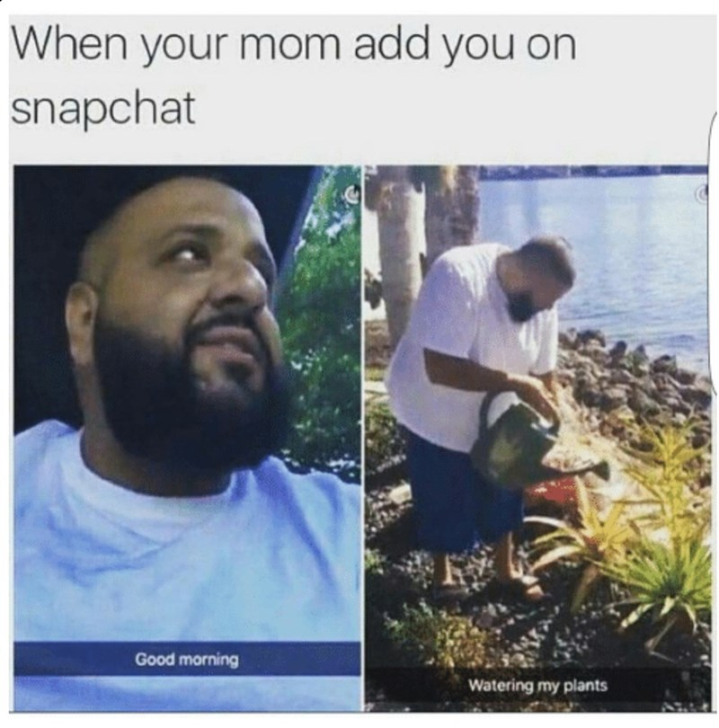 meme about snapchatting your mom with pics of DJ Khaled doing wholesome things