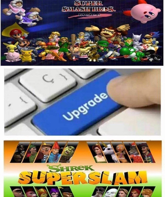 Upgrade meme, first level is Super Smash Brothers, upgraded to Shrek Super Slam.
