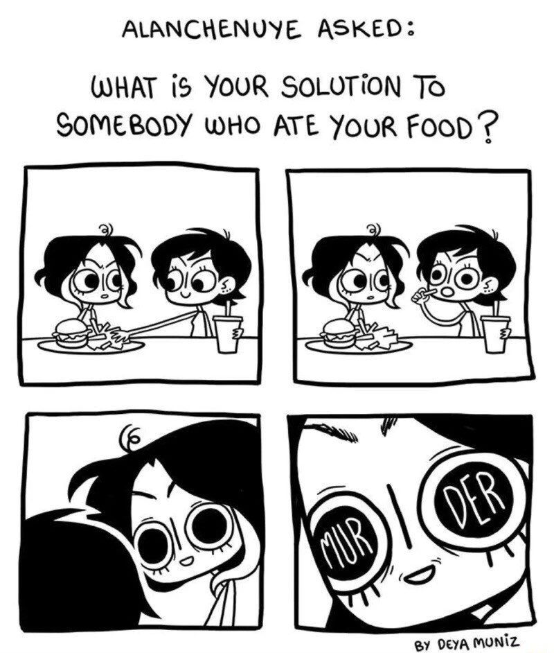 Funny Webcomics: Answer the question: what is the solution to someone who steals your food? The only answer is murder.