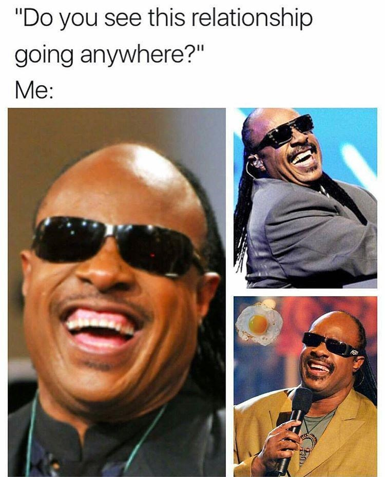 Funny meme of Stevie Wonder pictures asking if you 'see' this relationship going anywhere.