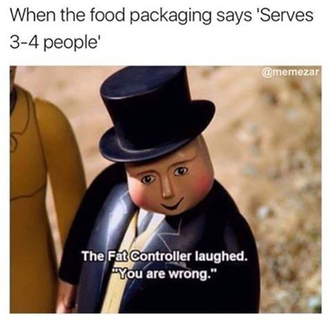 Funny meme of the Fat Controller about how many people does a serving really serve.