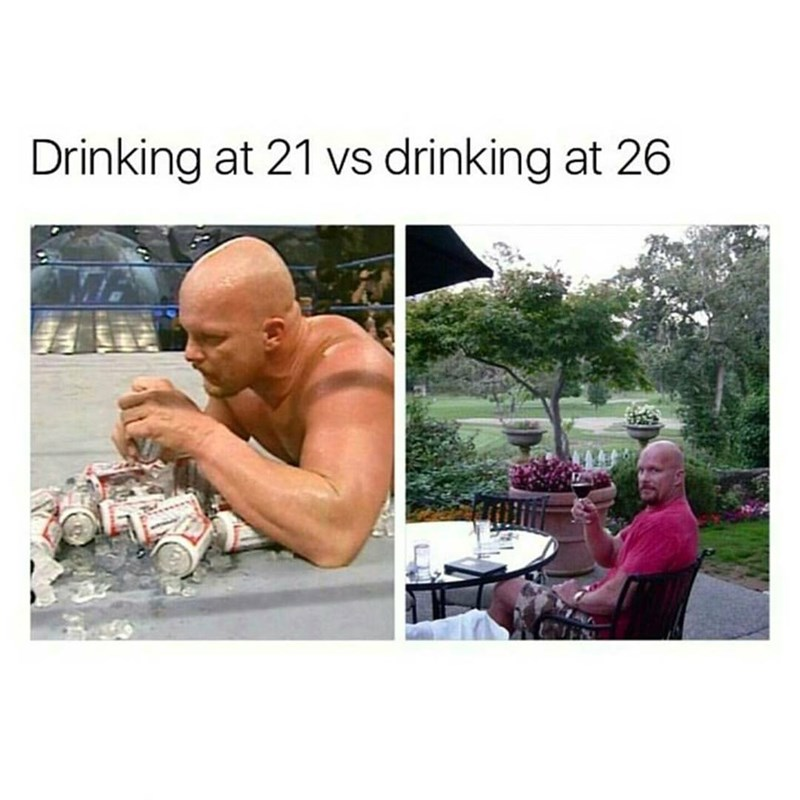 Funny meme of two pictures contrasting how different drinking is at age 21 vs 26.