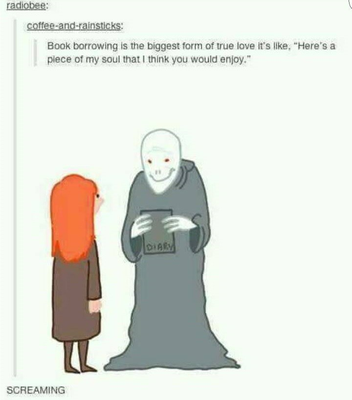 """Cartoon - radiobee: coffee-and-rainsticks: Book borrowing is the biggest form of true love it's lke, """"Here's a piece of my soul that I think you would enjoy."""" DIARY SCREAMING"""
