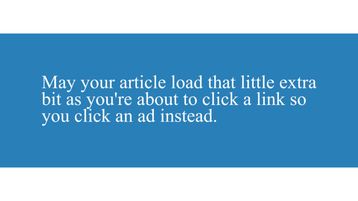 Wishing bad on someone that they always accidentally click on an advertisement instead of a link.