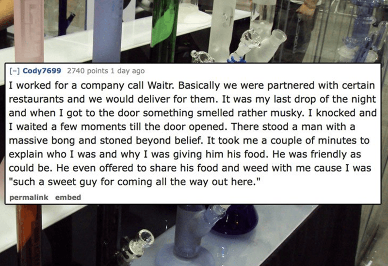 delivery driver tells strange story about a massive bong