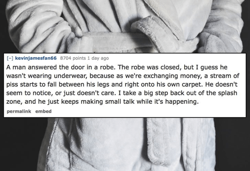 delivery driver tells a strange story about a guy wearing a robe