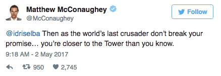 Matthew McConaughey tweets back to Idris Elba about how finding the tower is his purpose.
