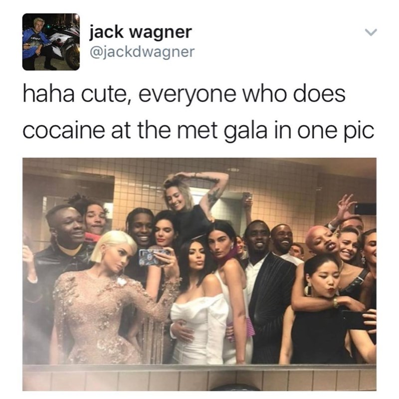 Funny meme of a picture taken at the Met Gala, but because it looks like it was taken in the bathroom, one must assume they were doing lines of cocaine.