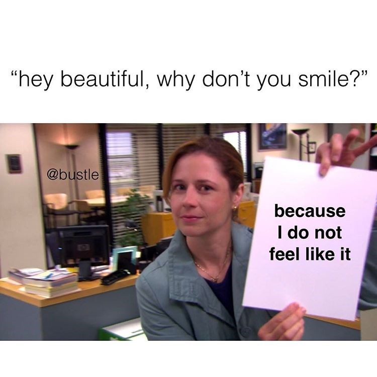 Funny meme about women being told to smile with Pam from The Office.