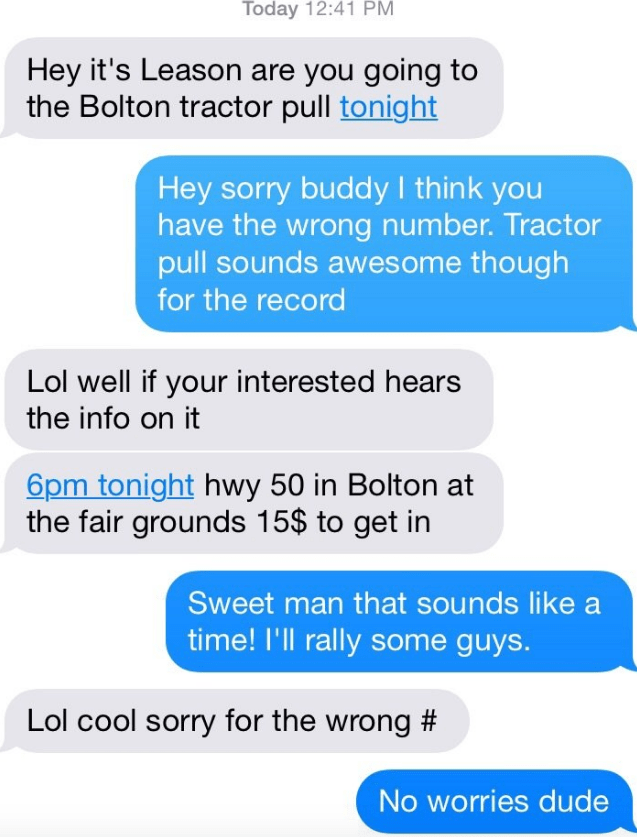 Guy texts wrong number about going to tractor pull event, but still ends up getting stranger to go.