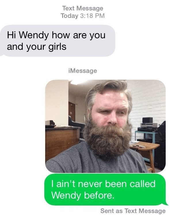 Bearded guy gets wrong number text calling him Wendy, and sends back funny selfie.