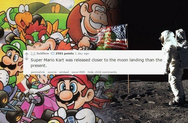 Cartoon - l Seldfein 2501 points 1 day ago Super Mario Kart was released closer to the moon landing than the present. permalink source embed save-RES hide child comments