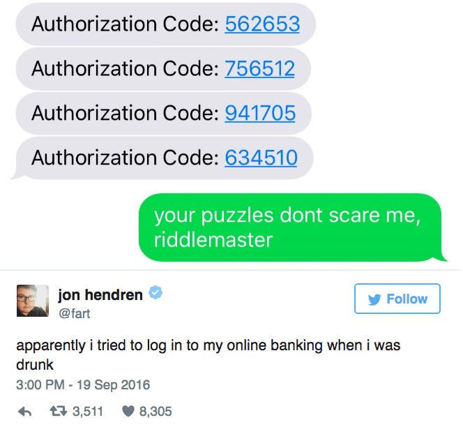 Guy tries to login to online banking account, fails repeatedly, texts the auto-response back drunk response.