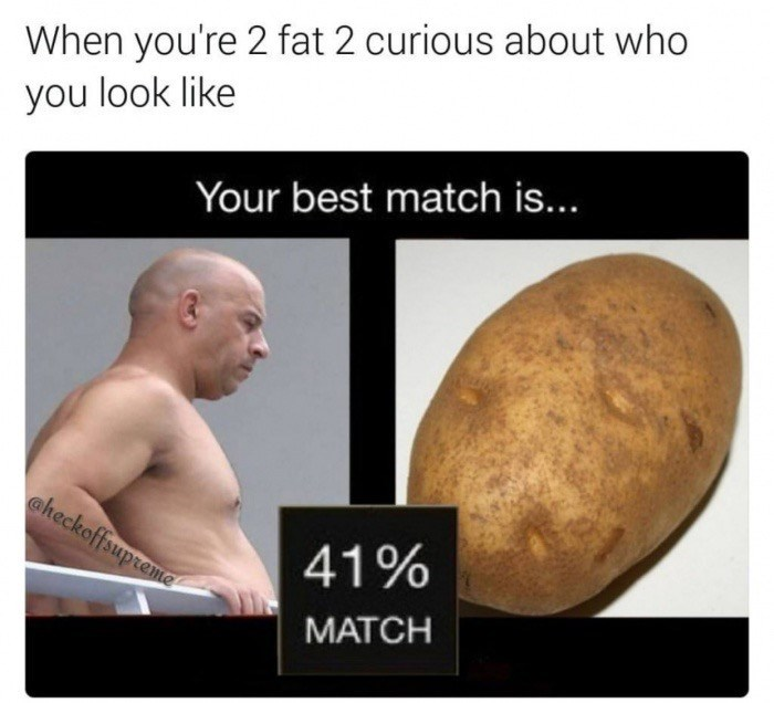 Funny pictures the the best match is... of Vin Diesel and a potato that matched up.