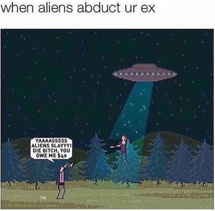 Funny meme of a cartoon about alien abducting your ex.
