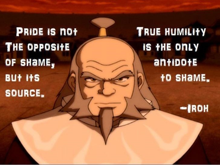 Uncle Iroh talking about the value of true humility.