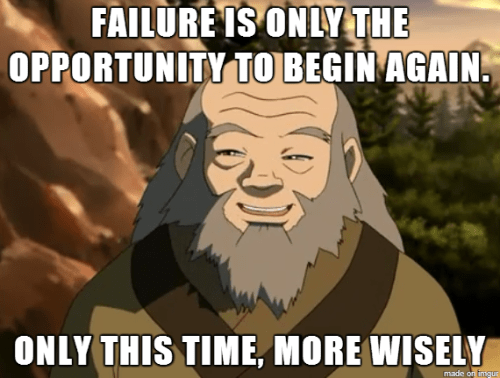 Uncle Iroh talks about how failure is the chance to begin again.