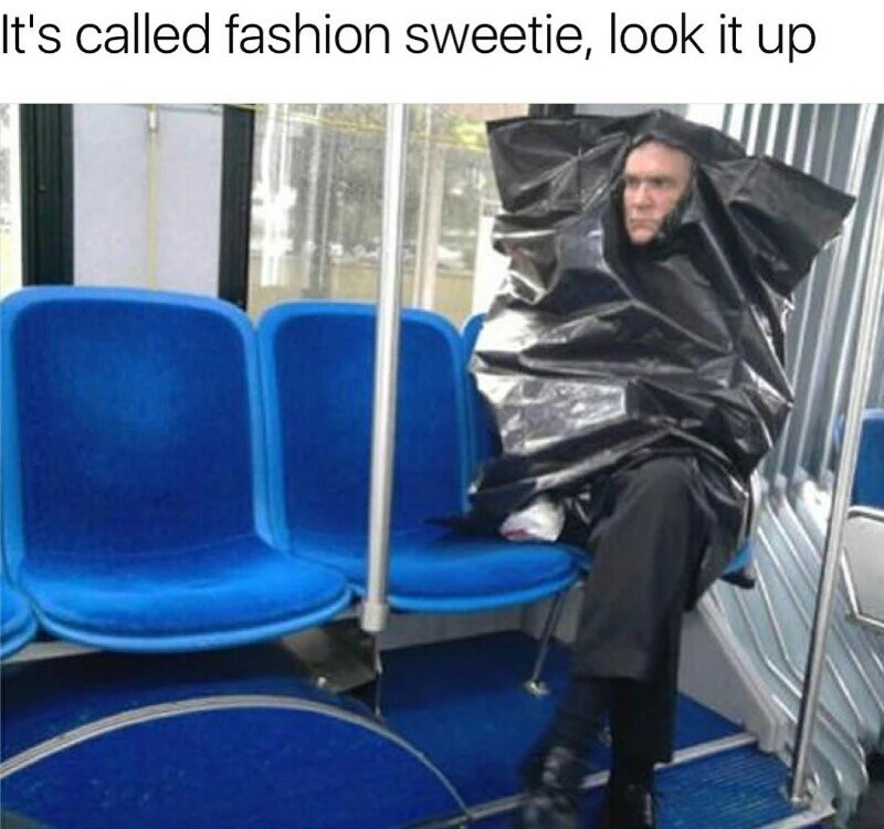 Funny meme it's called fashion sweetie
