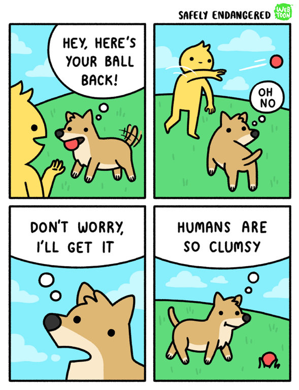 WEb comic of human and dog playing fetch, dog says human is clumsy.