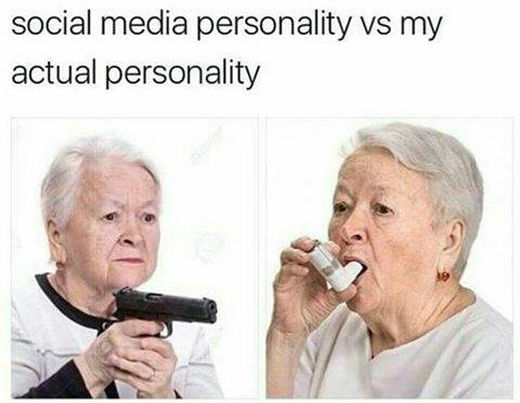 Real personality vs. social media personality, funny meme showing grandma with gun and a grandma with an asthma inhaler.