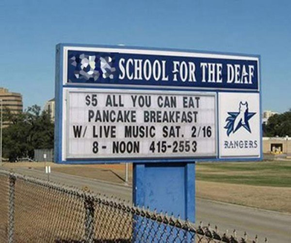 Street sign - SCHOOL FOR THE DEAF $5 ALL YOU CAN EAT PANCAKE BREAKFAST W/LIVE MUSIC SAT. 2/16 8-NOON 415-2553 RANGERS