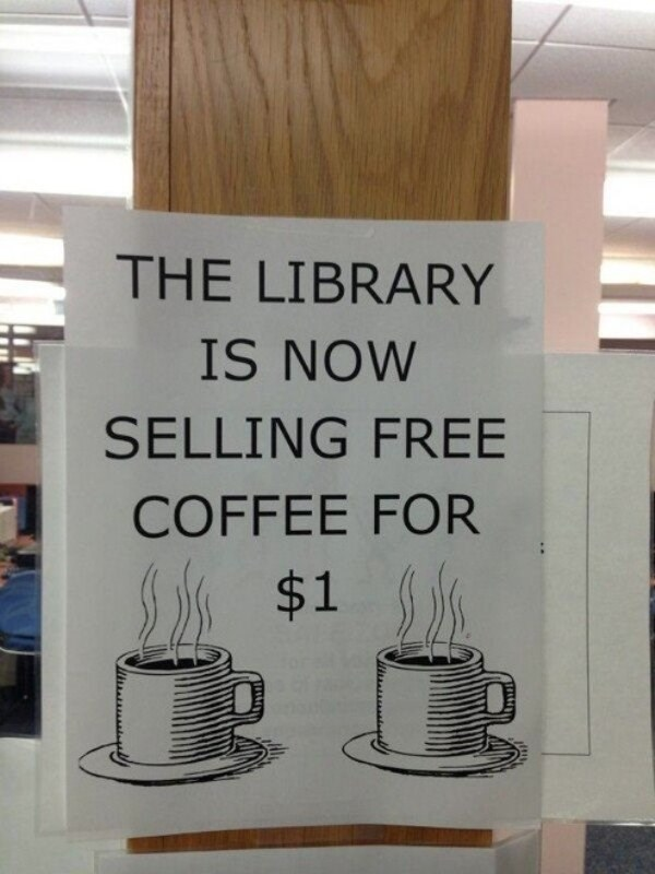 Text - THE LIBRARY IS NOW SELLING FREE COFFEE FOR $1