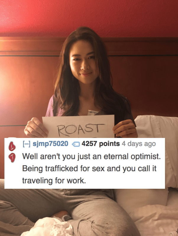 Text - POAST 4257 points 4 days ago H simp75020 Well aren't you just an eternal optimist. Being trafficked for sex and you call it traveling for work.