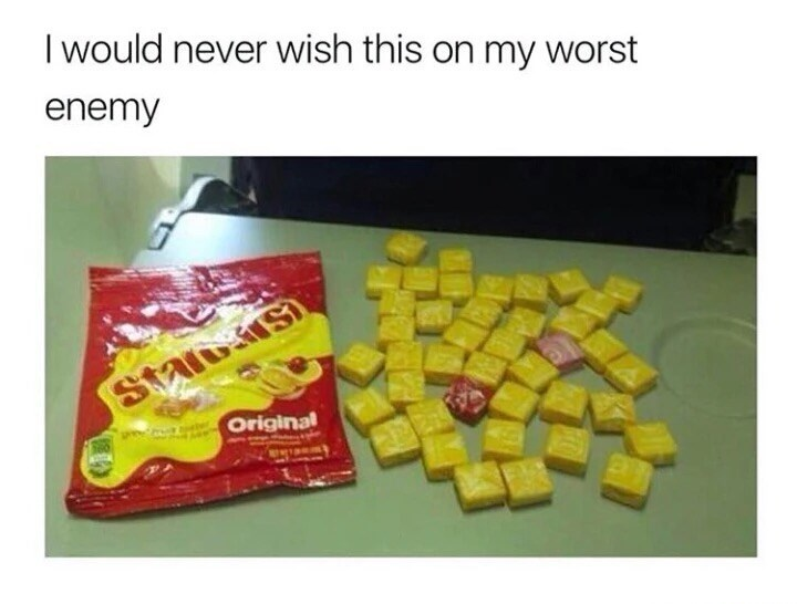 Meme about getting all yellow Starburst with a caption that says they wouldn't wish that on their worst enemies.