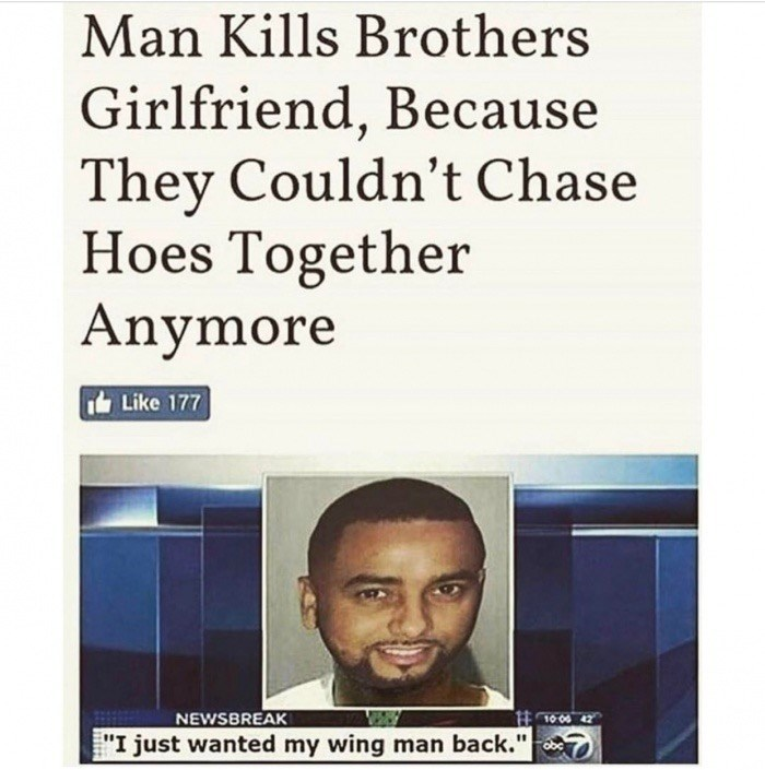 Meme of a man who killed his brother's girlfriend because he wanted his wing man back.