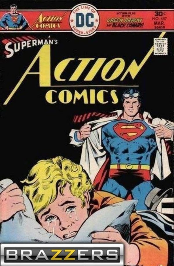Comics - THE LINE Aa DC ACTION PLU ITH 30c NO. 457 MAR GREEN ARROW BLACK CAMARY! COMICS TARS SUPER 30410 SUPERMANS AcnON COMICS BRAZZERS