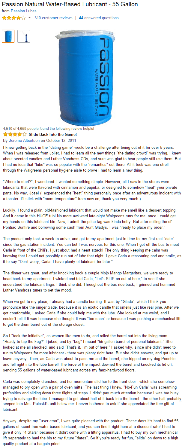 Pure comedy gold Amazon review of water based 55 gallon drum by a hopeless romantic.