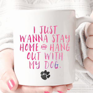 Font - JUST WANNA STAY HOME HANG oUT WITH MY DOG