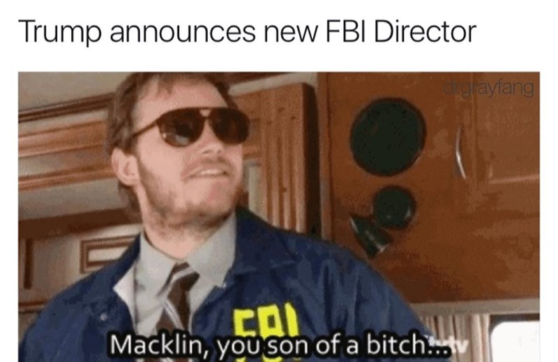Funny meme about Trump announcing Macklin as new FBI Director.