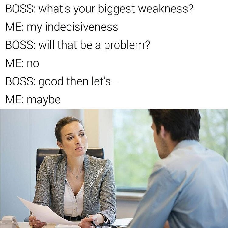 meme about interviewing for a job you can't decide