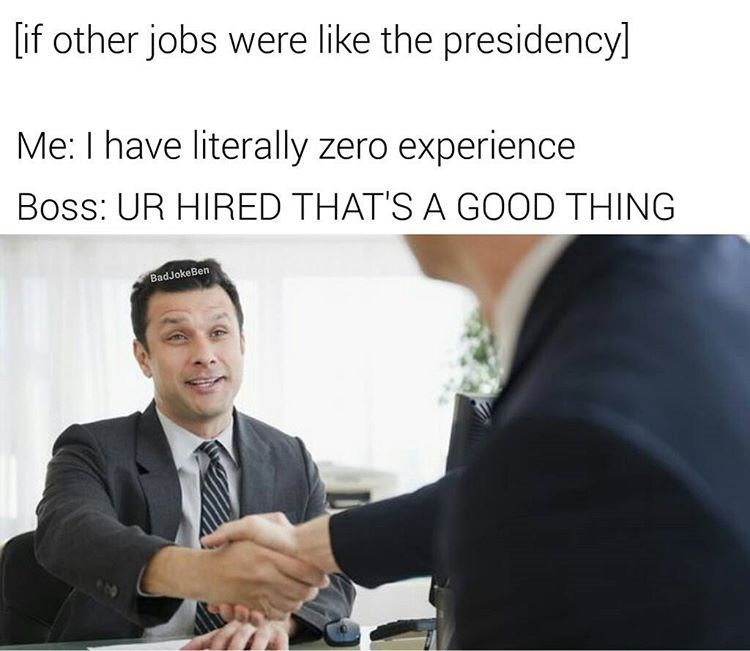 job interview meme joking that President doesn't have experience
